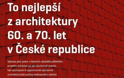 To nejlepší z architektury 60. a 70. let v České republice